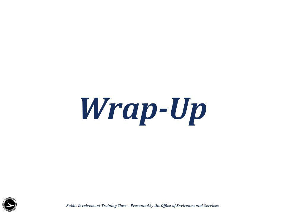 Wrap-Up Public Involvement Training Class – Presented by the Office of Environmental Services