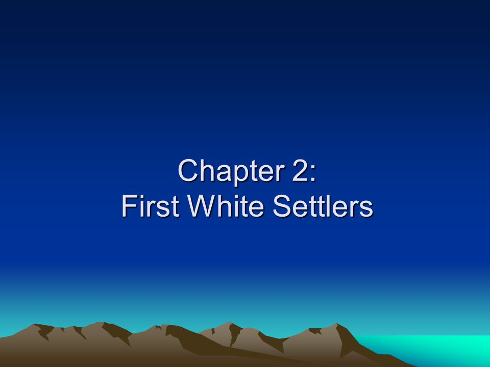 Chapter 2: First White Settlers