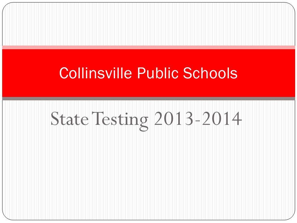 State Testing 2013-2014 Collinsville Public Schools