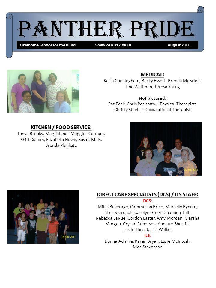 Panther Pride Oklahoma School for the Blind www.osb.k12.ok.us August 2011 MEDICAL: Karla Cunningham, Becky Essert, Brenda McBride, Tina Waltman, Teres