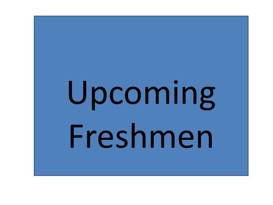 Upcoming Freshmen