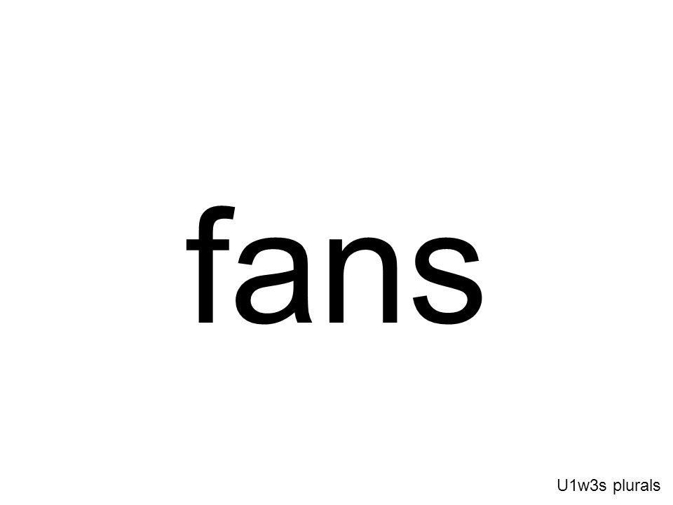 fans U1w3s plurals