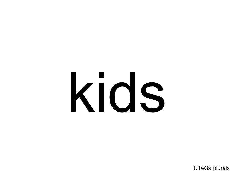 kids U1w3s plurals