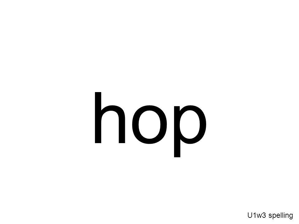 hop U1w3 spelling