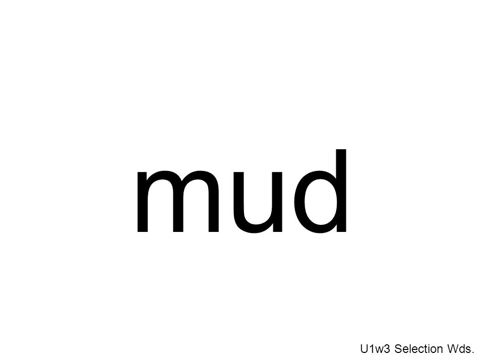 mud U1w3 Selection Wds.