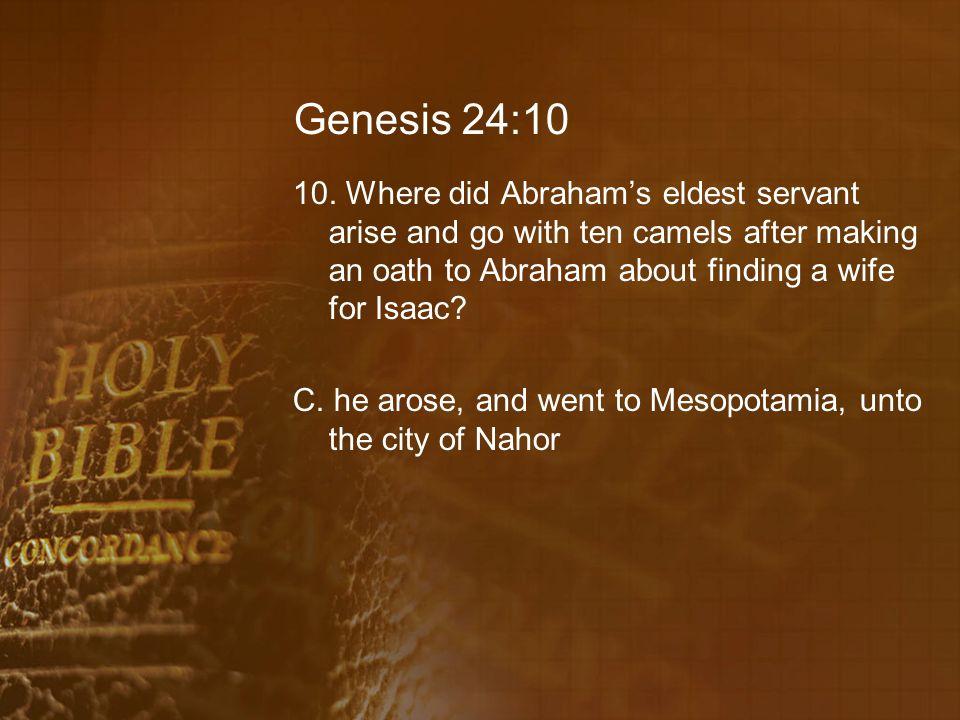 Genesis 24:10 10.