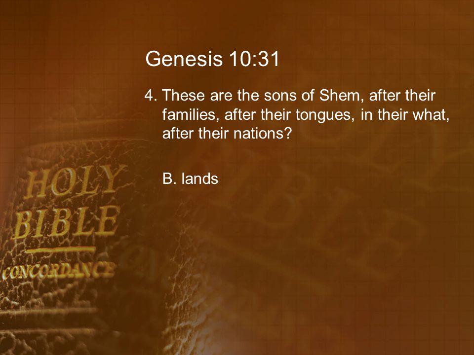 Genesis 10:31 4.