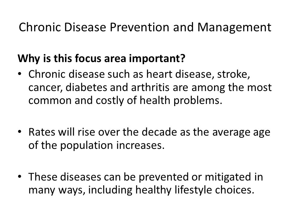 Chronic Disease Prevention and Management Why is this focus area important.
