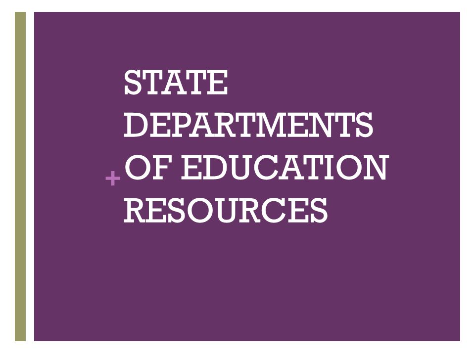 + STATE DEPARTMENTS OF EDUCATION RESOURCES