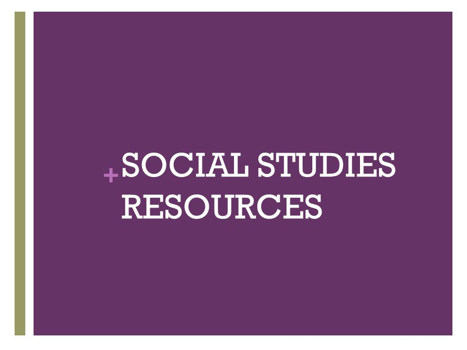 + SOCIAL STUDIES RESOURCES