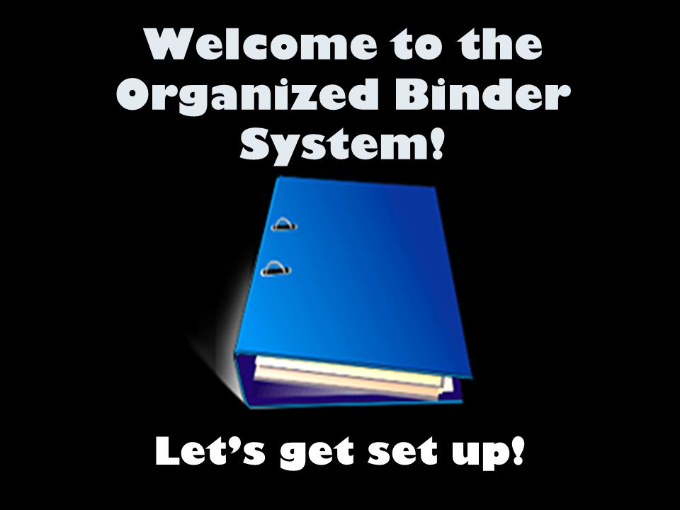 YOU NEED- * Your 3-ring Binder * 4 dividers in this order- –LA –SS –Math –Science * 20 Plastic Sheet Protectors- 4 at the front and 4 behind each section.