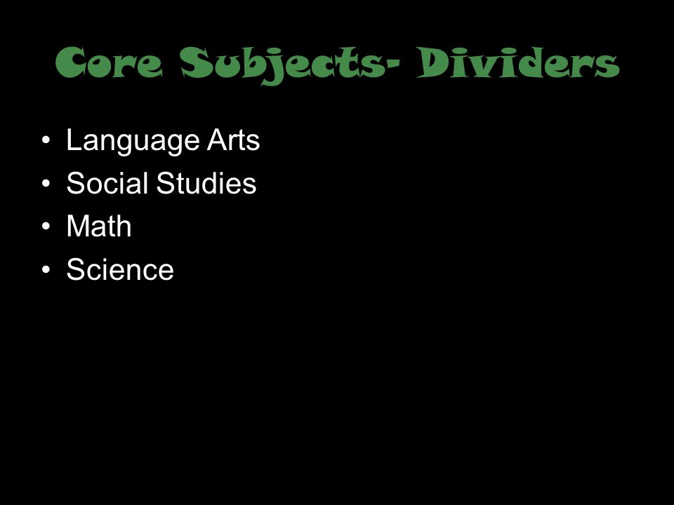 *Each core subject will have the following behind their divider-