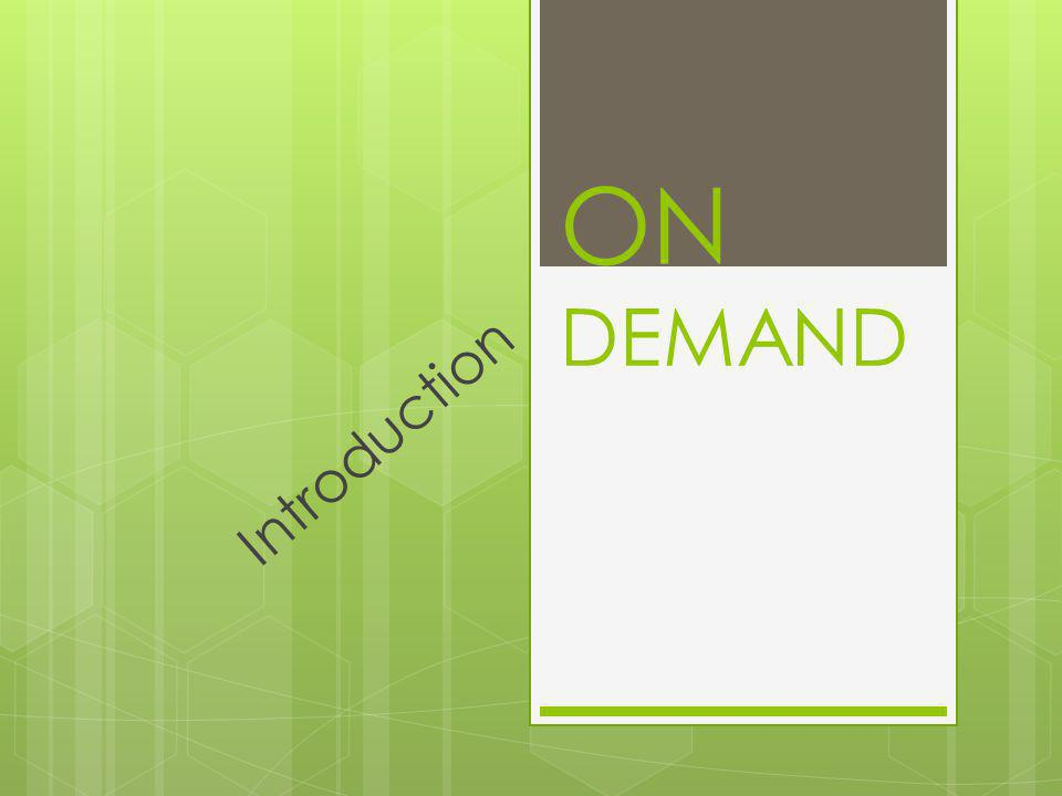 ON DEMAND Introduction