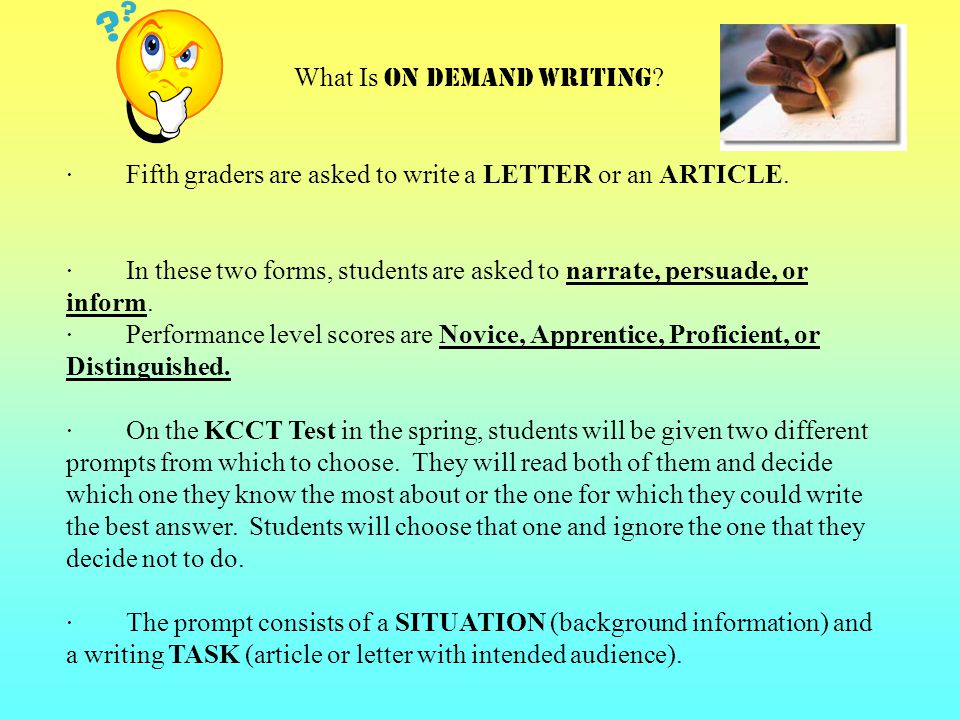 What Is On Demand Writing . · Fifth graders are asked to write a LETTER or an ARTICLE.