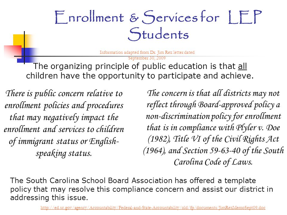 Enrollment & Services for LEP Students Documentation Home Language Survey Grade Placement Advancement of ESOL Students Cessation of Services to ESOL Students
