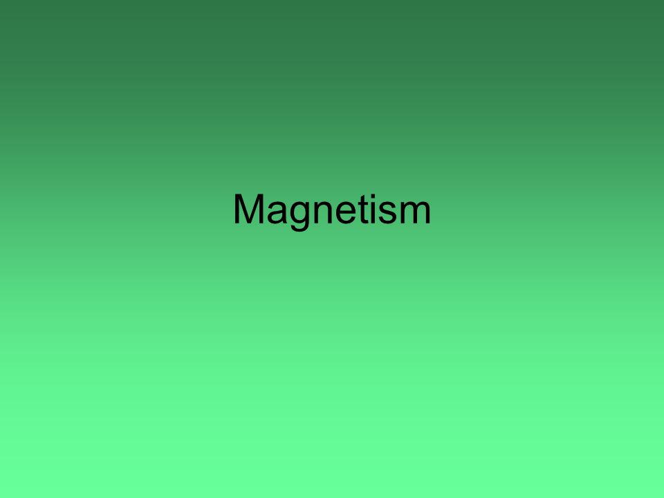 Materials that have magnetic force