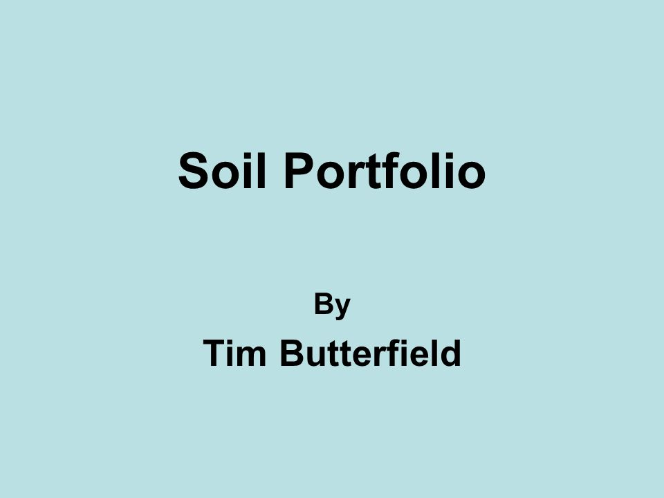 Soil Portfolio By Tim Butterfield