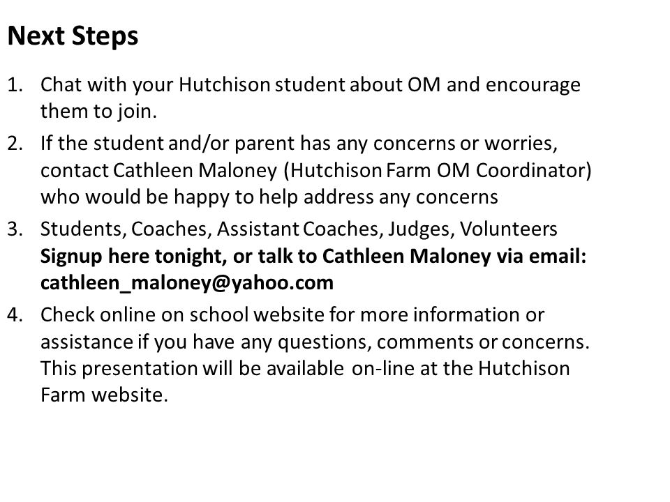 Next Steps 1.Chat with your Hutchison student about OM and encourage them to join.