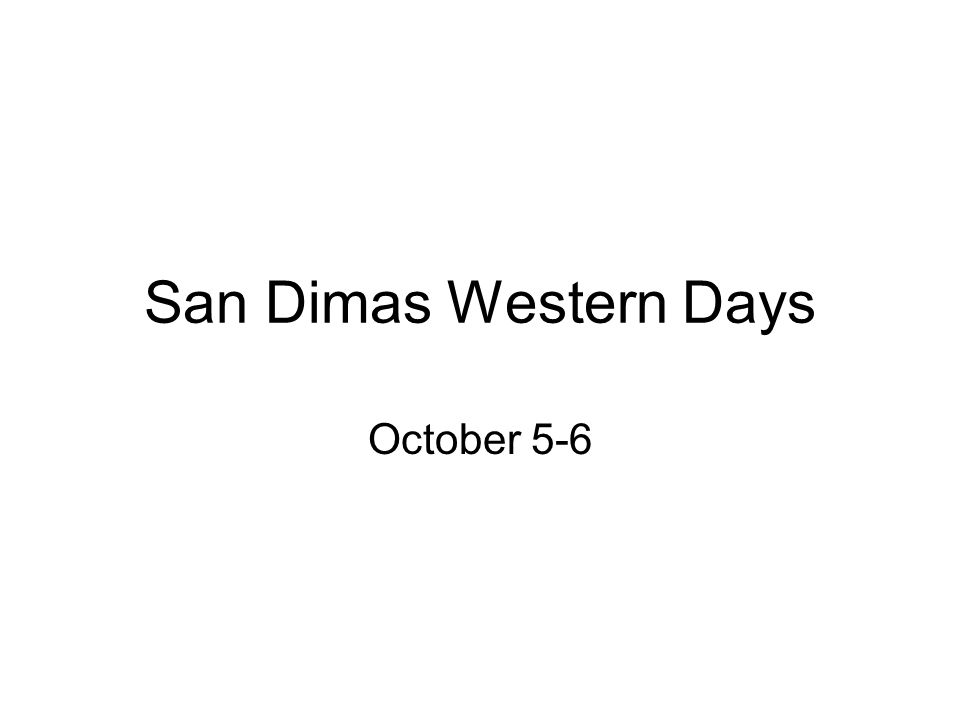 San Dimas Western Days October 5-6