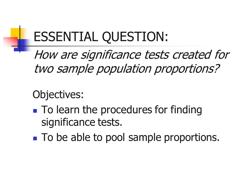 Significance Tests for p 1 – p 2 The null hypothesis says that there is no difference between the two populations: H o : p 1 = p 2 or H o : p 1 – p 2 = 0 The alternative hypothesis says what kind of difference we expect.