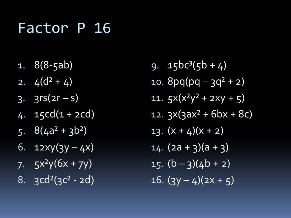 Factor P 16 17.(-3n + 2)(2m - 6) (3n – 2)(-2m + 6) 18.