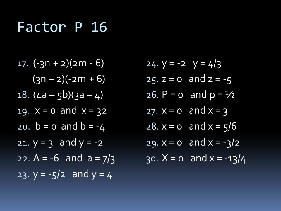 Factor P 16 31.A = b(½b – 1) 32. Area is 112 ft² 33.
