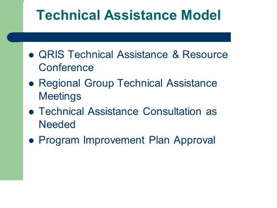 Technical Assistance Model QRIS Technical Assistance & Resource Conference Regional Group Technical Assistance Meetings Technical Assistance Consultat