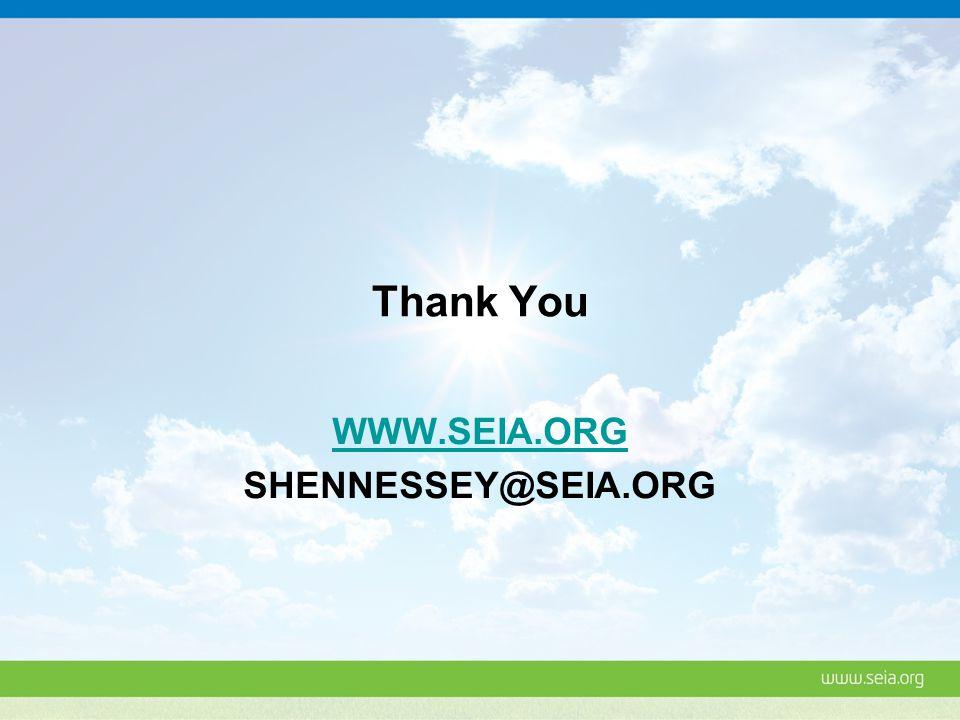 Thank You WWW.SEIA.ORG SHENNESSEY@SEIA.ORG