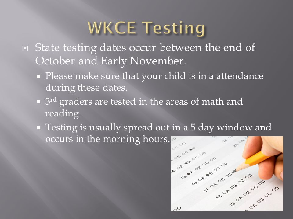  State testing dates occur between the end of October and Early November.