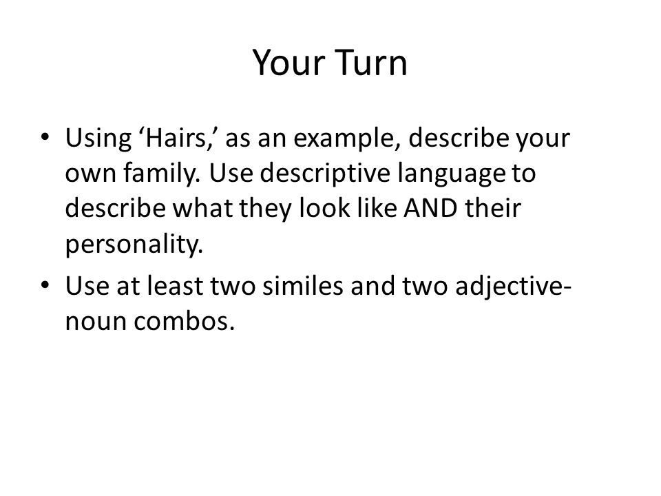 Your Turn Using 'Hairs,' as an example, describe your own family.