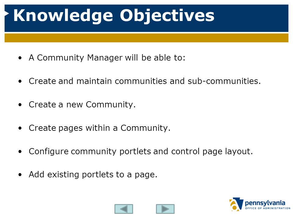 Knowledge Objectives A Community Manager will be able to: Create and maintain communities and sub-communities.