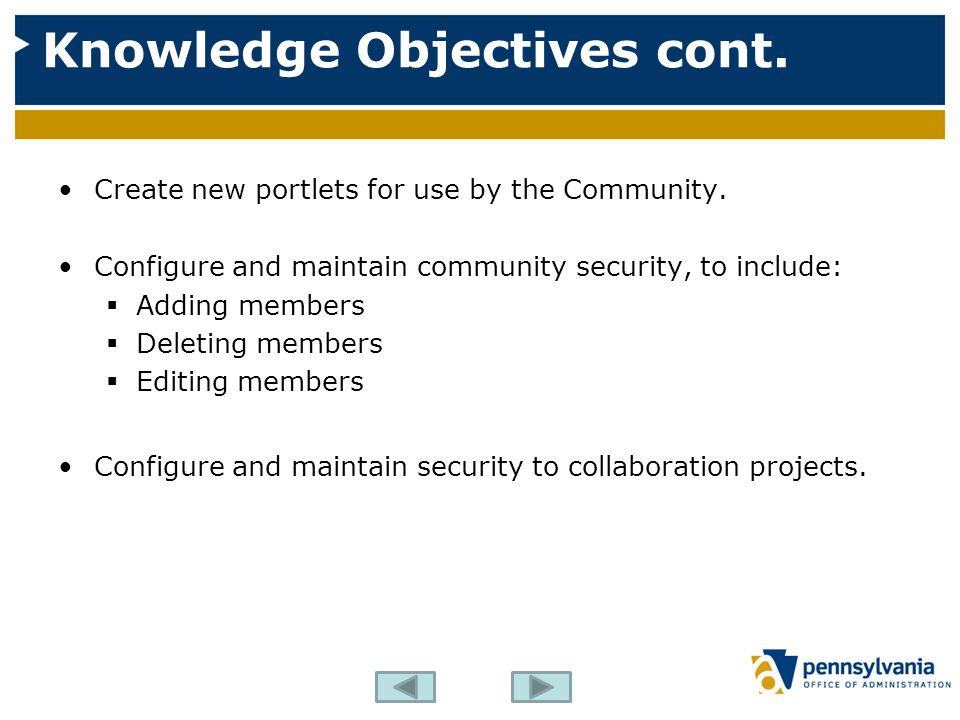 Knowledge Objectives cont. Create new portlets for use by the Community.