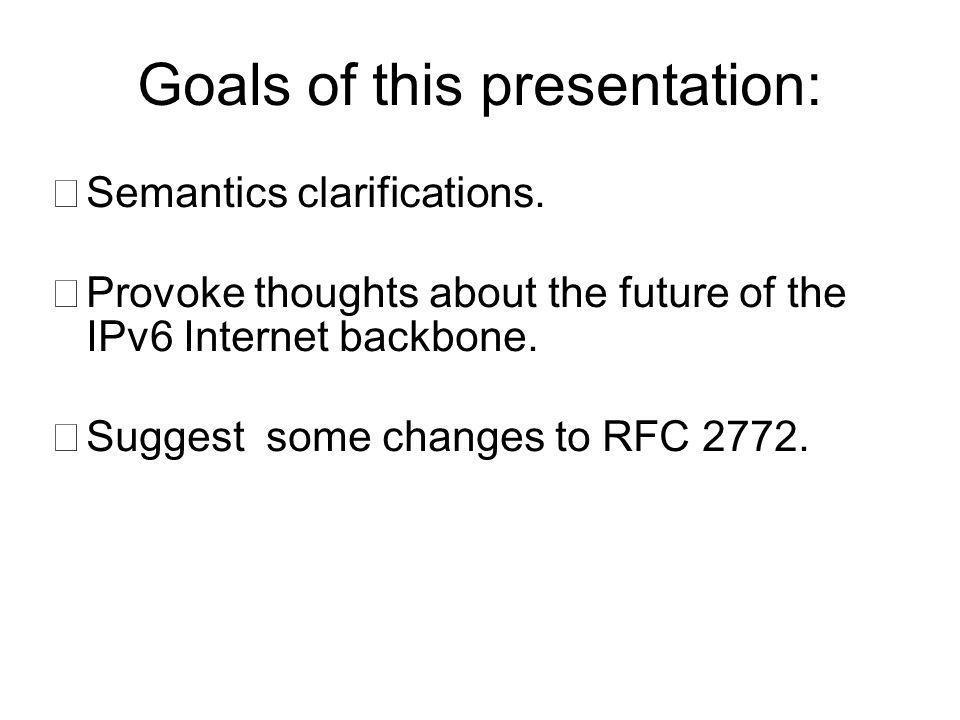 Goals of this presentation: •Semantics clarifications.