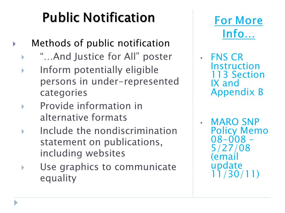 For More Info… FNS CR Instruction 113 Section IX and Appendix B MARO SNP Policy Memo 08-008 – 5/27/08 (email update 11/30/11) Public Notification  Me