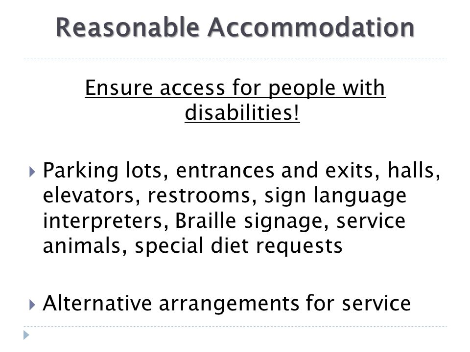 Reasonable Accommodation Ensure access for people with disabilities.
