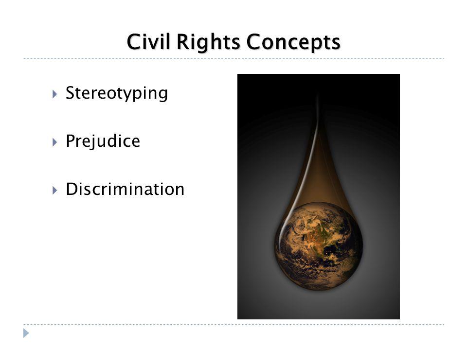 Civil Rights Concepts  Stereotyping  Prejudice  Discrimination