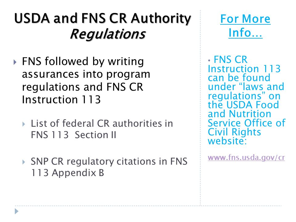 "For More Info… FNS CR Instruction 113 can be found under ""laws and regulations"" on the USDA Food and Nutrition Service Office of Civil Rights website:"