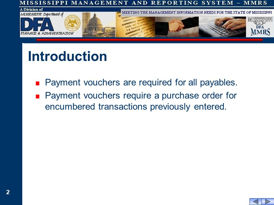 2 Payment vouchers are required for all payables.