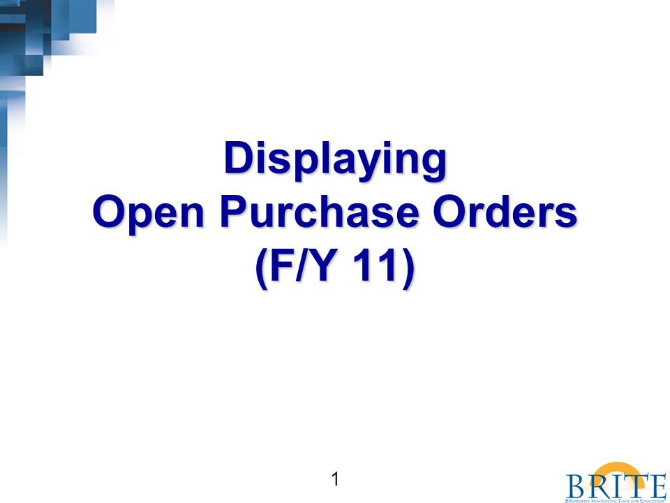 1 Displaying Open Purchase Orders (F/Y 11)