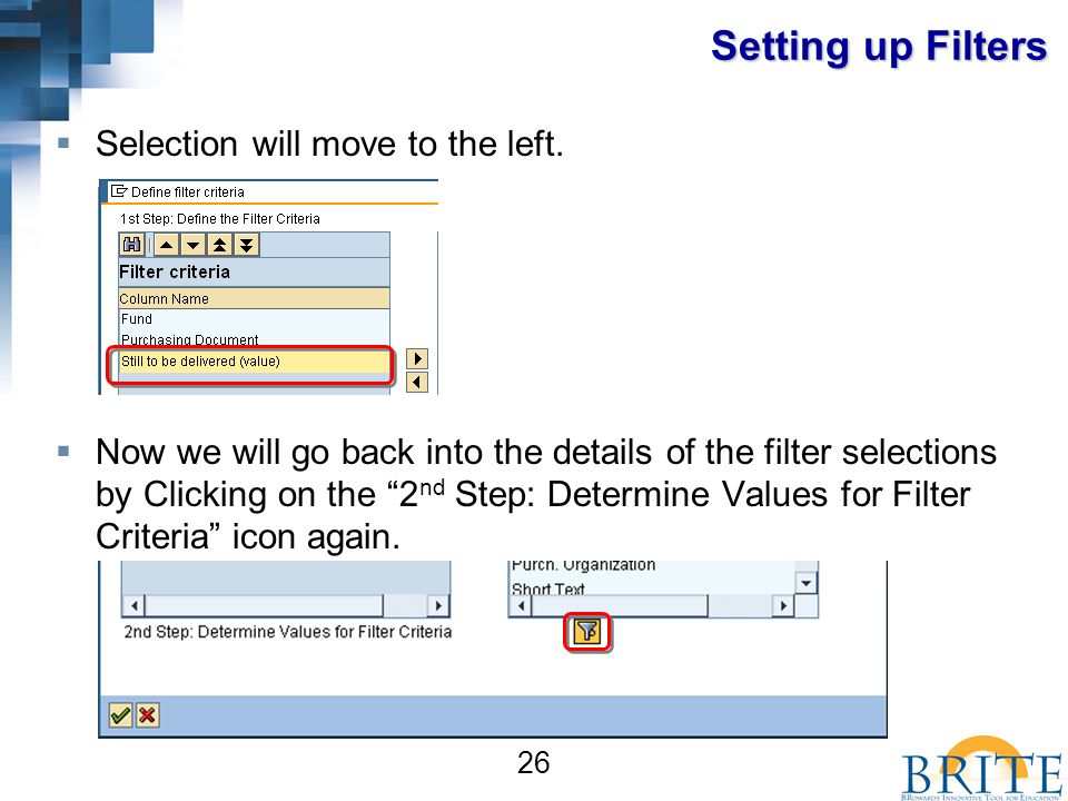 26 Setting up Filters  Selection will move to the left.