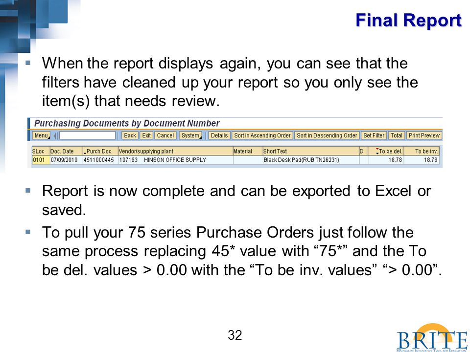32 Final Report  When the report displays again, you can see that the filters have cleaned up your report so you only see the item(s) that needs review.