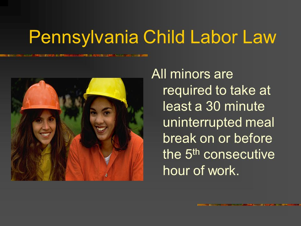 Pennsylvania Child Labor Law Here are few occupations that are prohibited: Billiard rooms Crane and hoisting operations Electrical work Elevator operation Excavating (more that 4 feet deep) Machinery: Woodworking Bakery mixing Cleaning or oiling Punch press Roofing Welding Demolition Prohibited Occupations under 18