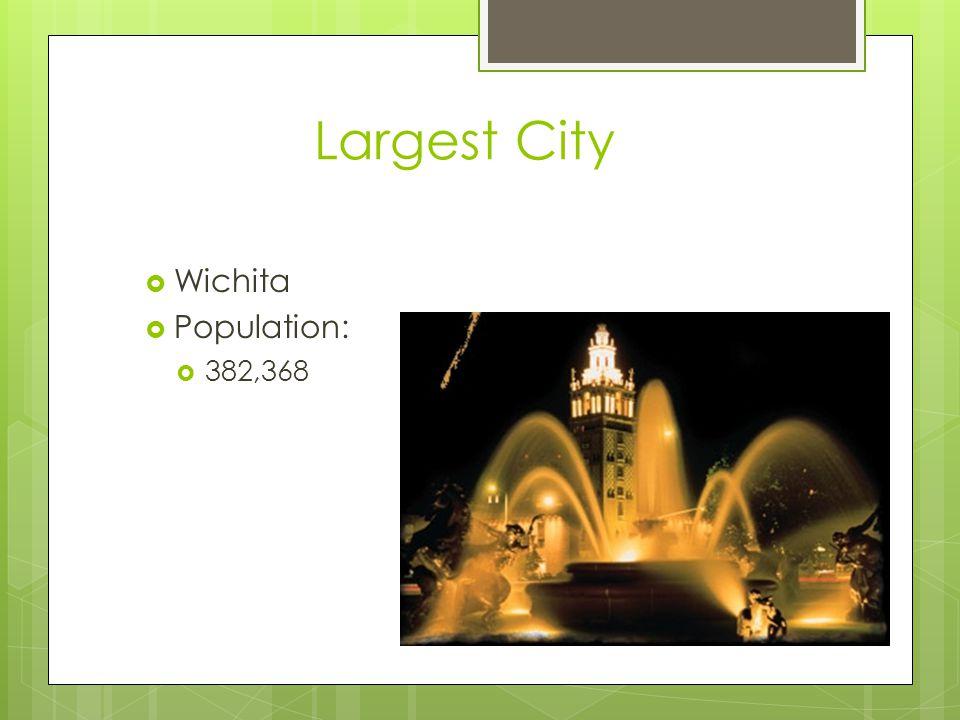 Largest City  Wichita  Population:  382,368