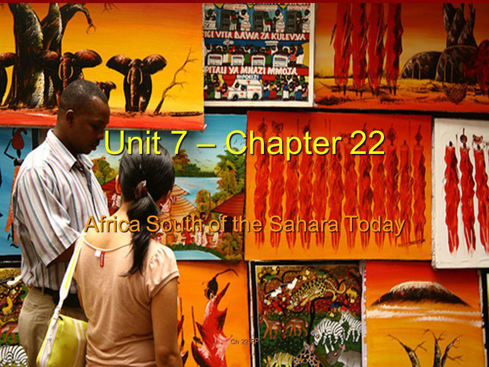 Ch 22 PP1 Unit 7 – Chapter 22 Africa South of the Sahara Today