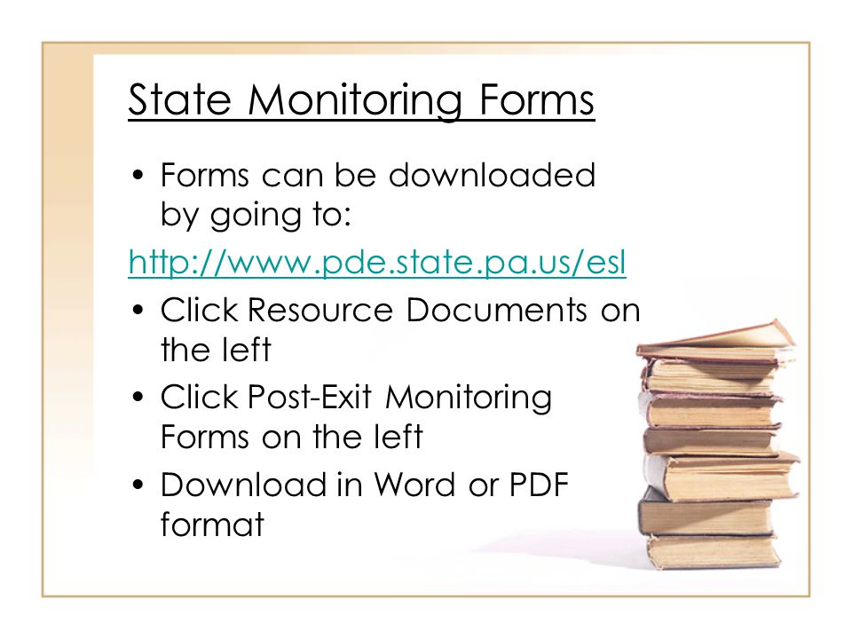 State Monitoring Forms Students who have exited ESL are monitored each nine- week grading period for a period of two years.