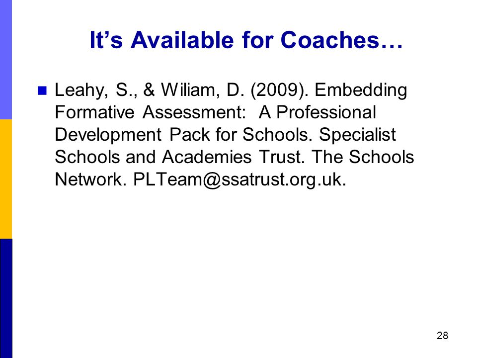 It's Available for Coaches… Leahy, S., & Wiliam, D.