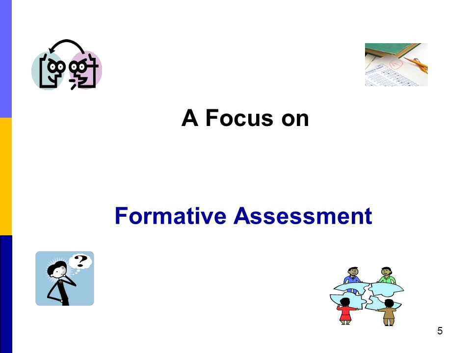 Formative Assessment A Focus on 5