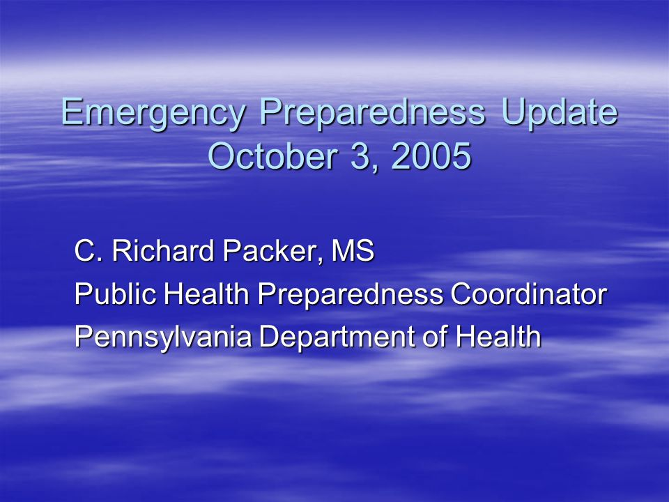 Emergency Preparedness Update October 3, 2005 C.