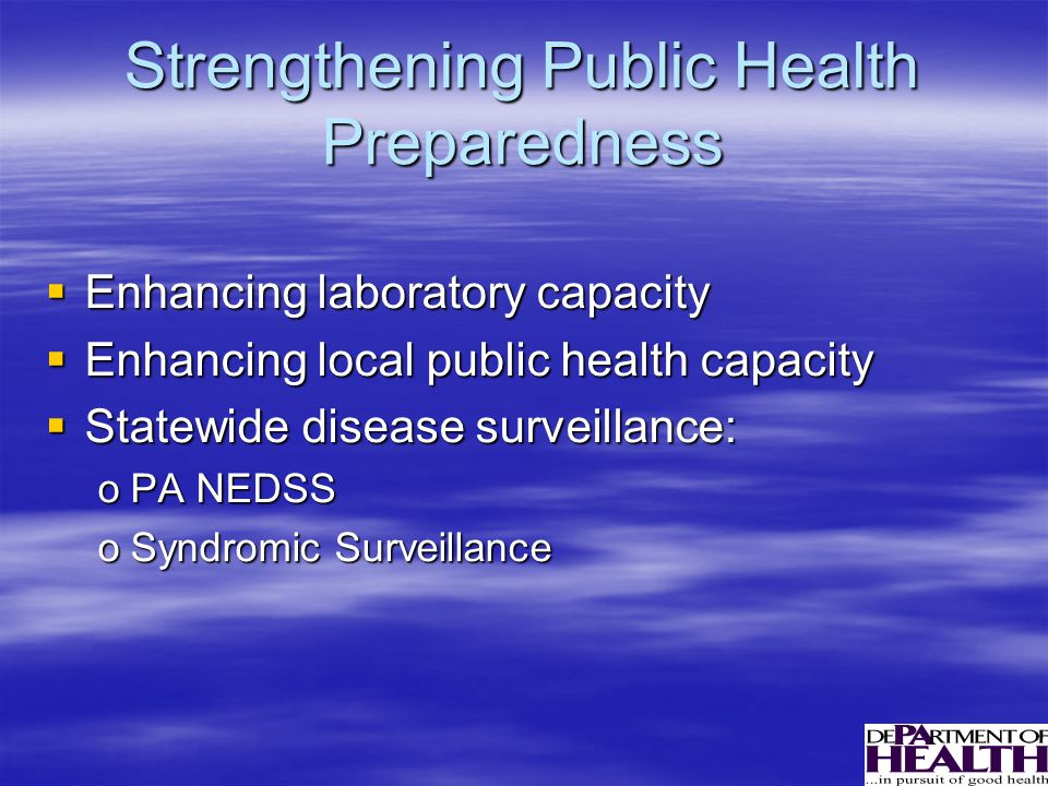 Public Health Preparedness in PA Preparedness Planning And Readiness Assessment  Statewide Advisory Committee  CHEMPACK  Strategic National Stockpile (SNS)  Cities Readiness Initiative (CRI)
