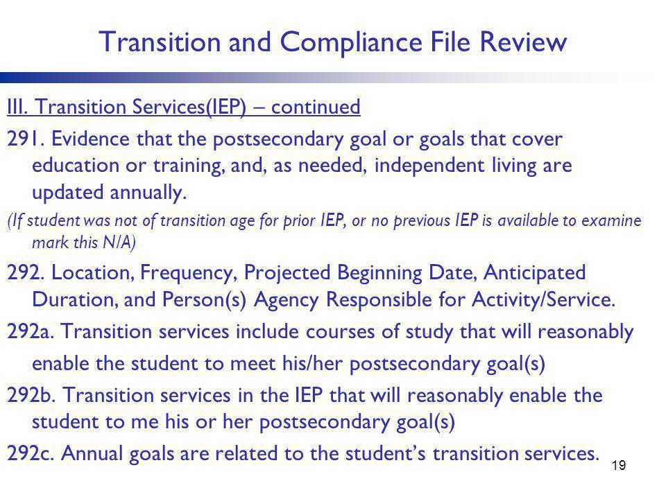 Transition and Compliance File Review III.Transition Services(IEP) – continued 291.